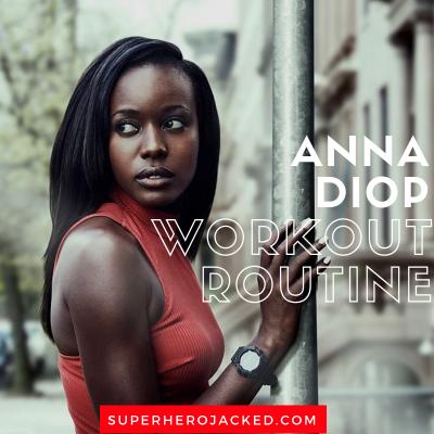 Anna Diop Workout Routine
