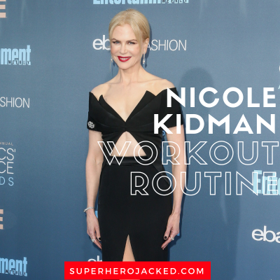 Nicole Kidman Workout Routine and Diet Plan: From Moulin Rouge! to Batman Forever to Aquaman's Queen Atlanna