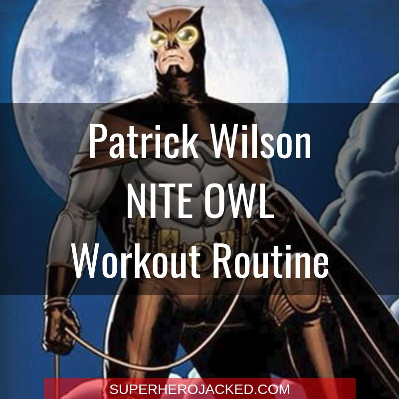 Patrick Wilson Nite Owl Workout Routine