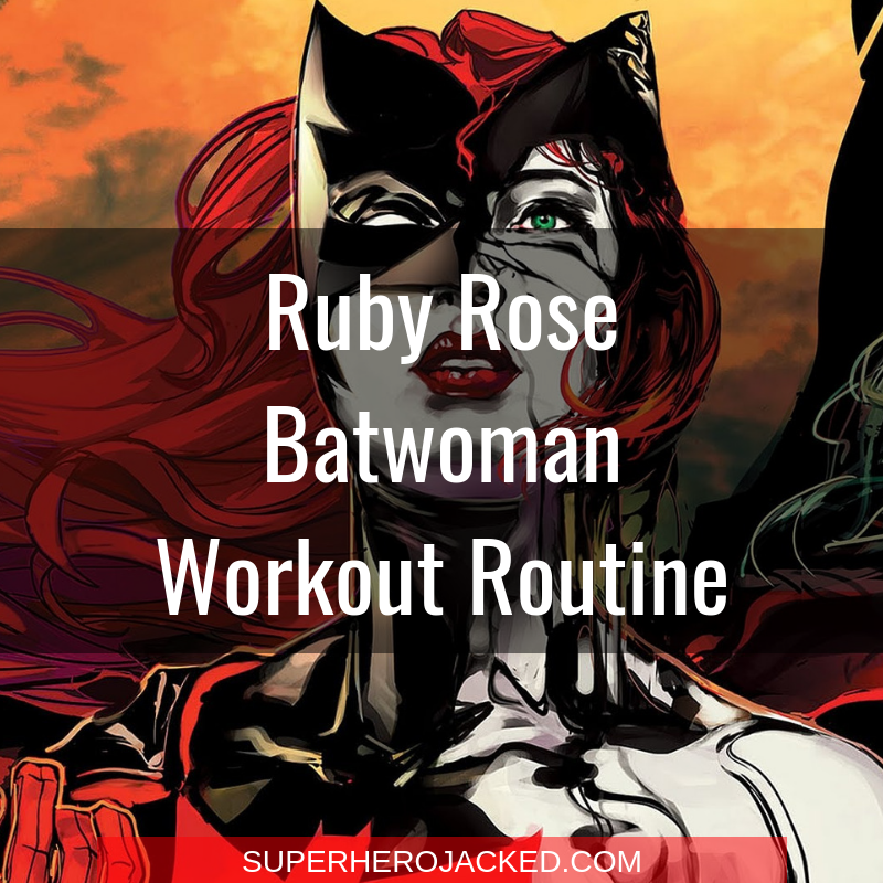 Ruby Rose Batwoman Workout Routine