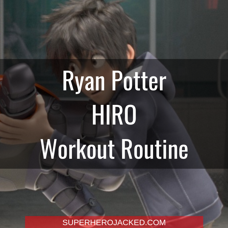 Ryan Potter Hiro Workout Routine