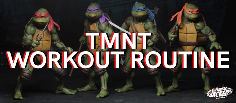 TMNT Workout Routine