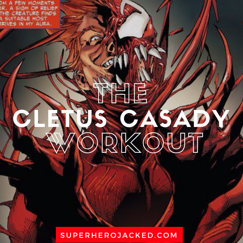 The Cletus Kasady Workout