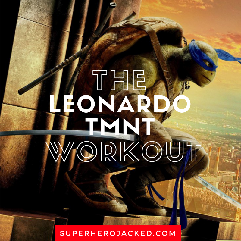 The Leonardo TMNT Workout