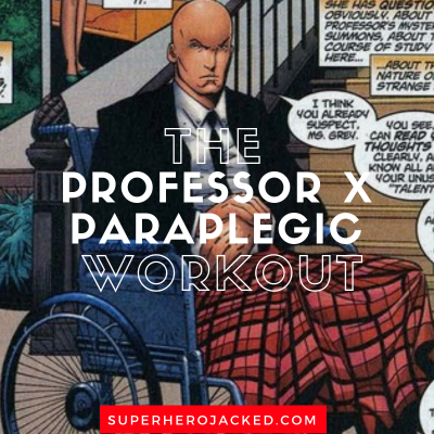 Professor X Workout Routine: Train like Charles Xavier with a Paraplegic Training Protocol