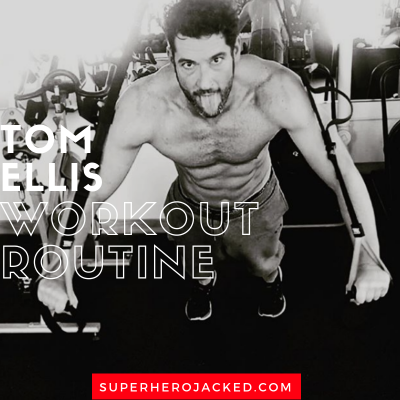 Tom Ellis Workout Routine and Diet Plan: How to Get Shredded Like Lucifer