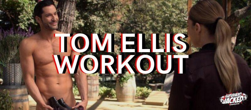 Tom Ellis Workout Routine
