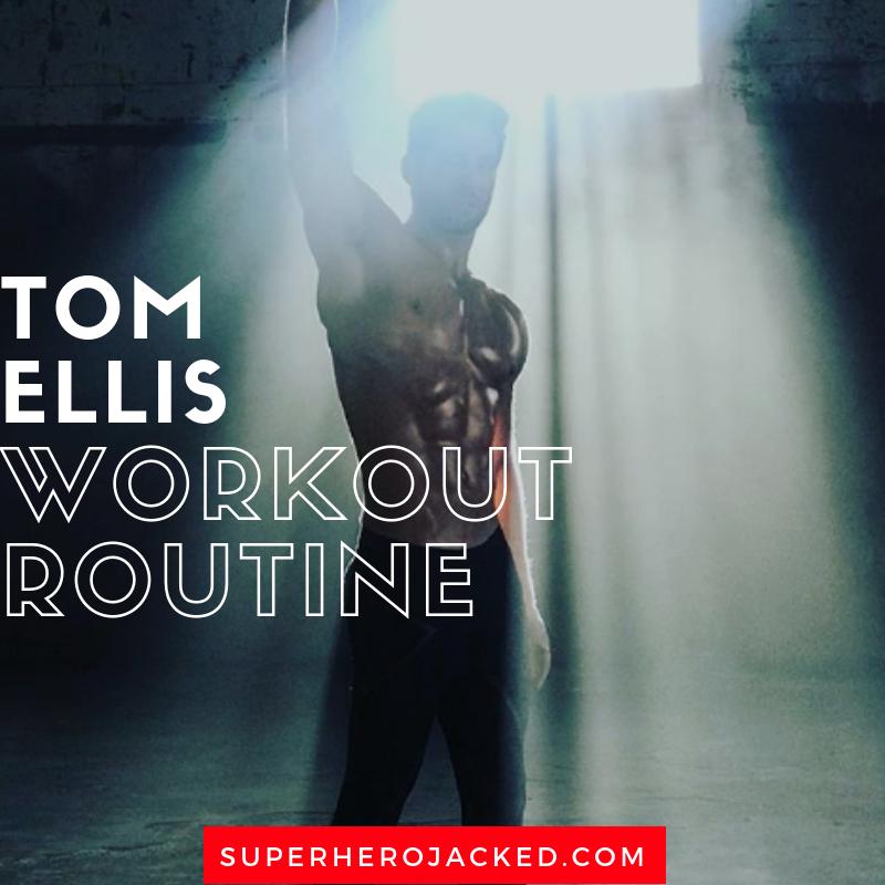 Tom Ellis Workout