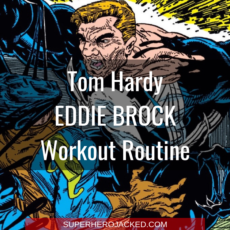 Tom Hardy Eddie Brock Workout Routine