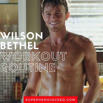 Wilson Bethel Workout Routine