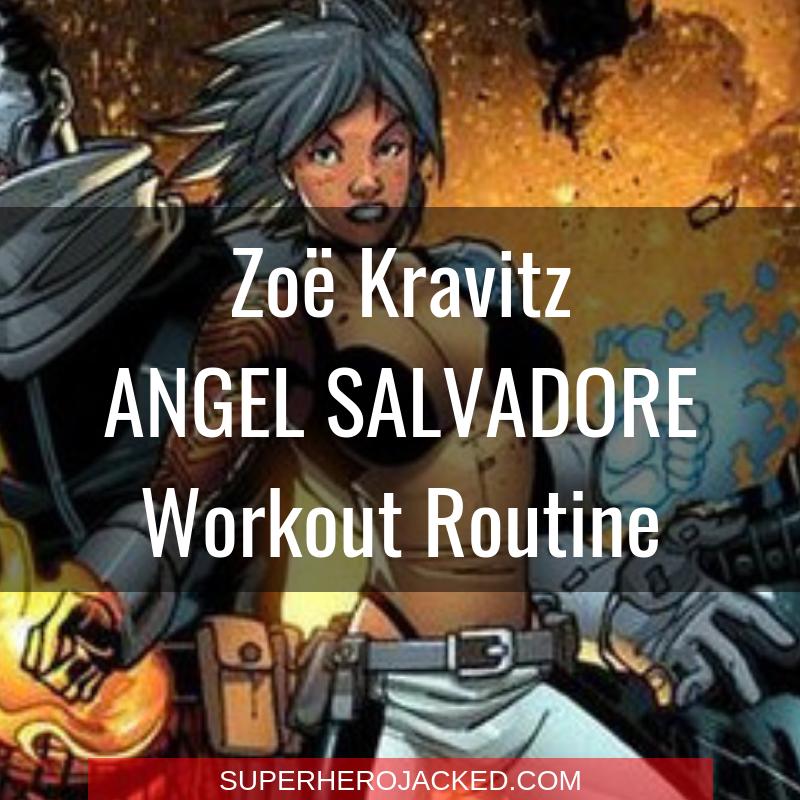 Zoë Kravitz Angel Salvadore Workout Routine