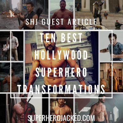 10 Best Hollywood Superhero Transformations