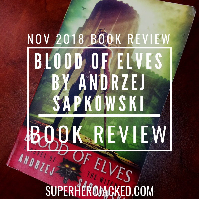 Blood of Elves by Andrzej Sapkowski Book Review