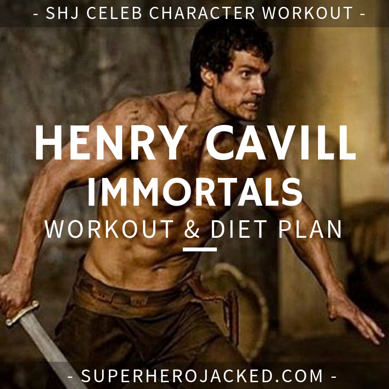 Henry Cavill Immortals Workout and Diet