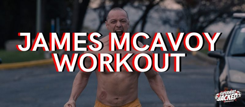 James McAvoy Workout Routine