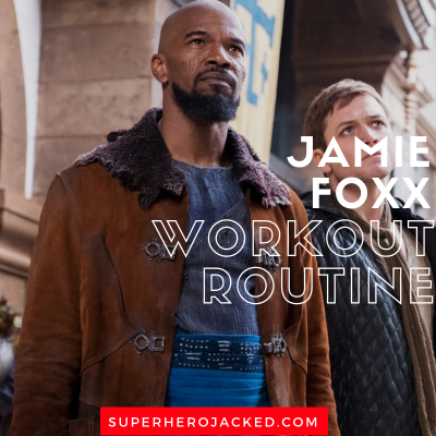 Jamie Foxx Workout Routine and Diet Plan: Train like Legend from Ray, Jarhead, Django Unchained and soon to be Robin Hood and Spawn
