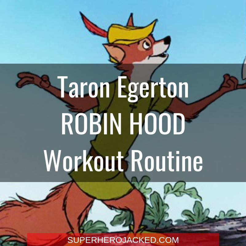 Taron Egerton Robin Hood Workout