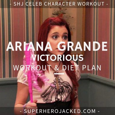 Ariana Grande Victorious Workout and Diet