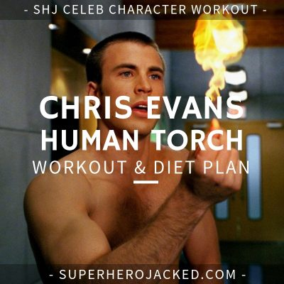 Chris Evans Human Torch Workout and Diet