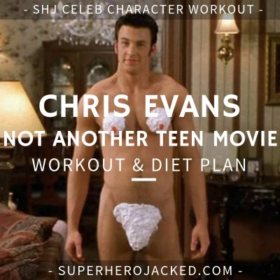 Chris Evans Not Another Teen Movie Workout and Diet
