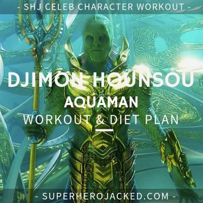 Djimon Hounsou Aquaman Workout and Diet