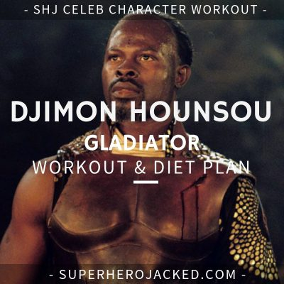 Djimon Hounsou Gladiator Workout and Diet