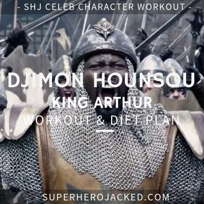 Djimon Hounsou King Arthur Workout and Diet