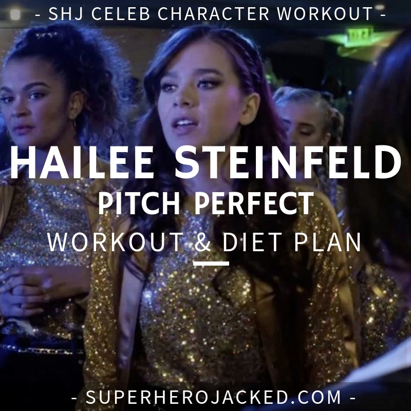 Hailee Steinfeld Pitch Perfect Workout and Diet
