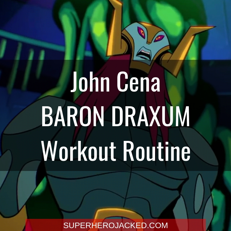 John Cena Baron Draxum Workout Routine