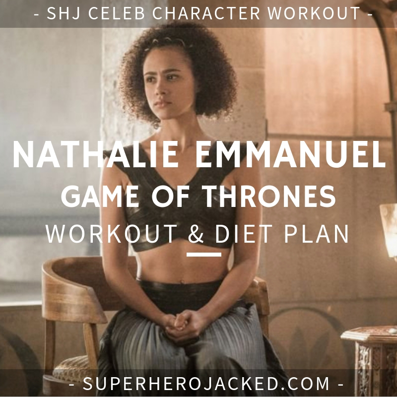 Nathalie Emmanuel Game of Thrones Workout and Diet