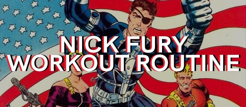 Nick Fury Workout Routine