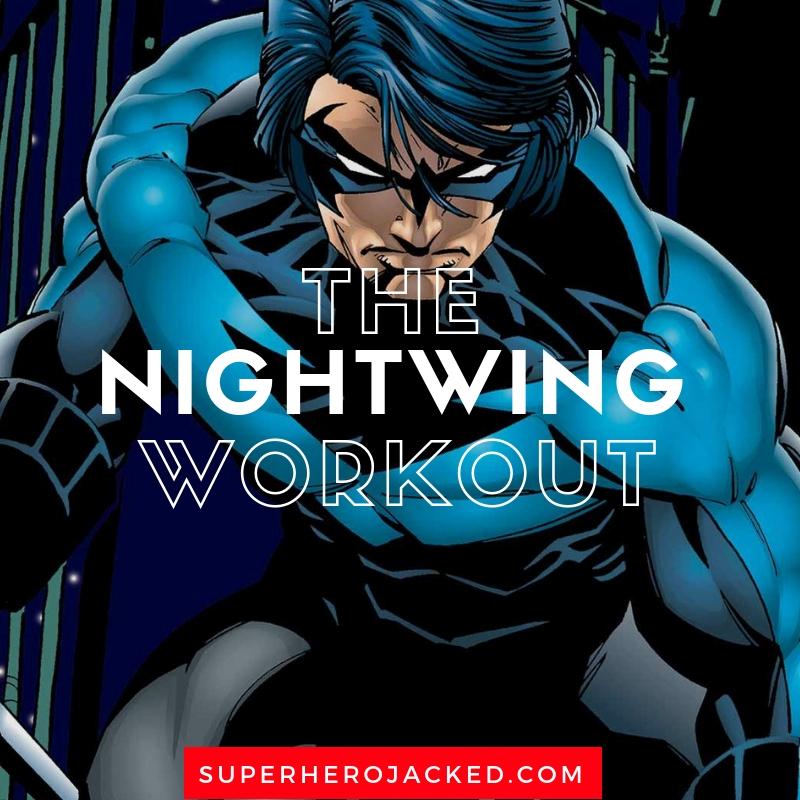 Nightwing Workout Routine Train Like The Boy Wonder Dick Grayson
