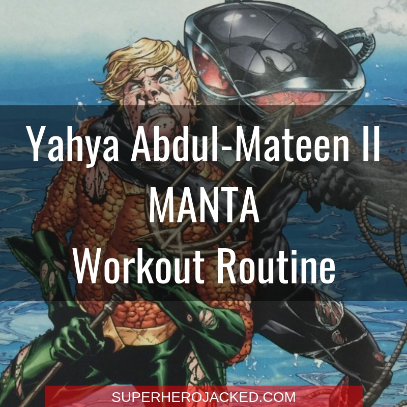 Yahya Abdul-Mateen II Manta Workout Routine