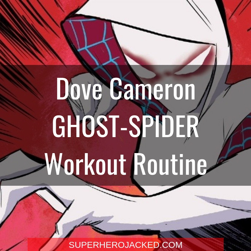 Dove Cameron Ghost-Spider Workout Routine
