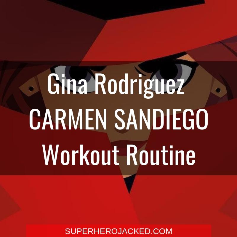 Gina Rodriguez Carmen Sandiego Workout