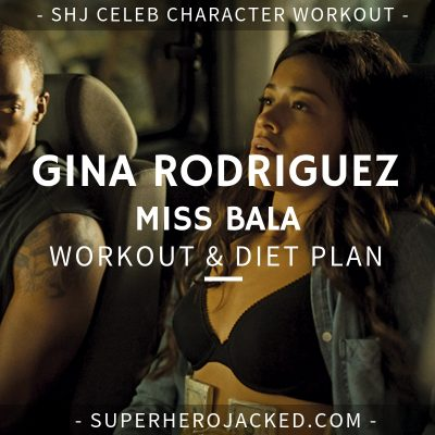 Gina Rodriguez Miss Bala Workout and Diet