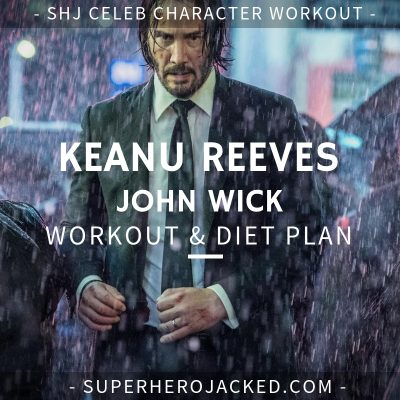 Keanu Reeves John Wick Workout and Diet