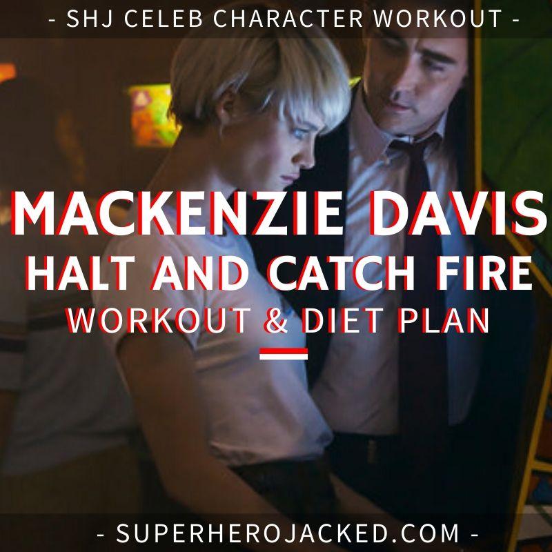 Mackenzie Davis Halt and Catch Fire Workout Routine and Diet