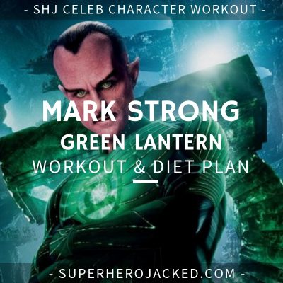 Mark Strong Green Lantern Workout and Diet