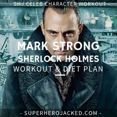 Mark Strong Sherlock Holmes Workout and Diet