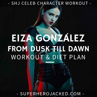 Eiza González From Dusk Till Dawn Workout and Diet