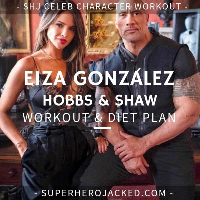 Eiza González Hobbs & Shaw Workout and Diet