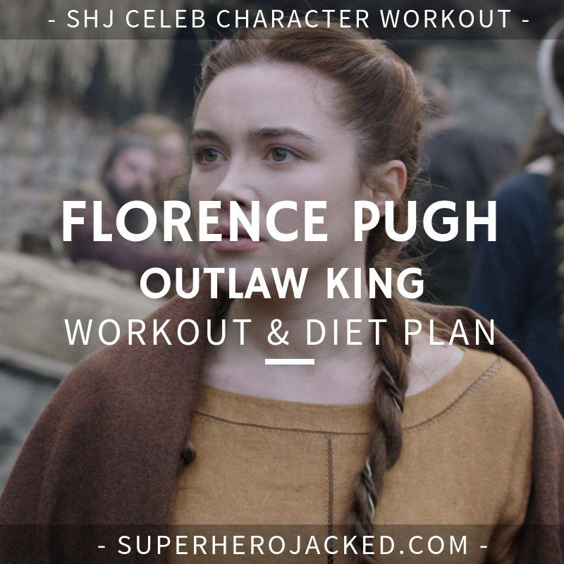 Florence Pugh Outlaw King Workout and Diet