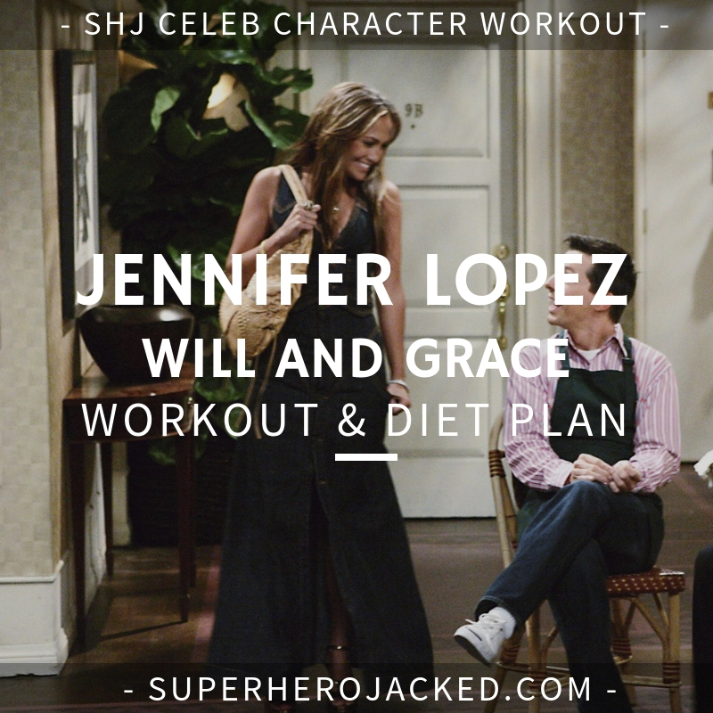Jennifer Lopez Will and Grace Workout and Diet