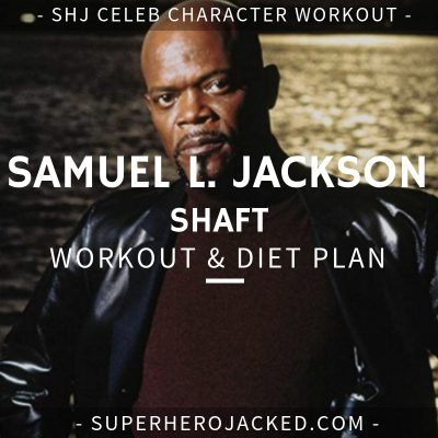Samuel L. Jackson Shaft Workout and Diet
