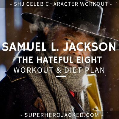 Samuel L. Jackson The Hateful Eight Workout and Diet