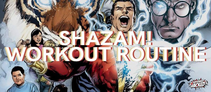 Shazam Workout Routine