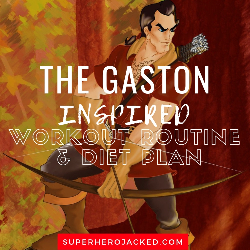The Gaston Inspired Workout and Diet