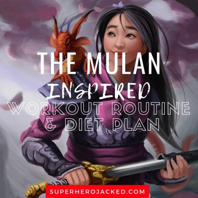 The Mulan Inspired Workout and Diet