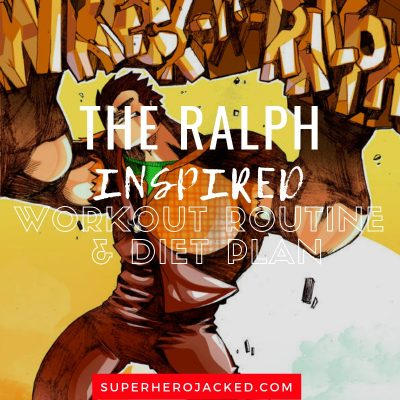 The Ralph Inspired Workout and Diet